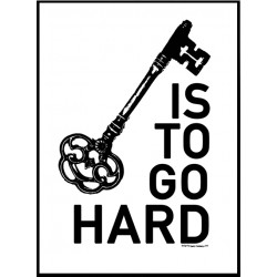 Go Hard Key Poster