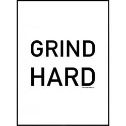 Grind Hard Poster